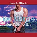 Against the Tide (       UNABRIDGED) by Kat Martin Narrated by Jack Garrett