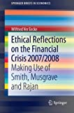 img - for Ethical Reflections on the Financial Crisis 2007/2008: Making Use of Smith, Musgrave and Rajan (SpringerBriefs in Economics) book / textbook / text book