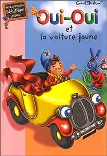 Oui-Oui et la voiture jaune par Blyton