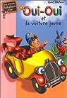 Oui-Oui et la voiture jaune par Enid Blyton