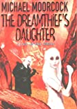 Michael Moorcock The Dreamthief's Daughter: A Tale of the Albino
