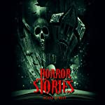 Horror Stories: A Short Story Collection: ScareStreet Horror Short Stories, Book 4 | Ron Ripley,Eric Whittle,Sara Clancy,David Longhorn,A.I. Nasser