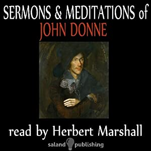 The Sermons & Meditations Of John Donne | [John Donne]