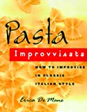 img - for Pasta Improvvisata: How to Improvise in Classic Italian Style book / textbook / text book