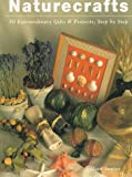 img - for Naturecrafts: 50 Extraordinary Gifts and Projects, Step by Step book / textbook / text book