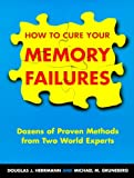 img - for How To Cure Your Memory Failures: Dozens of Proven Methods from Two World Experts book / textbook / text book