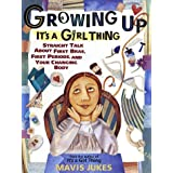 Growing Up: It's a Girl Thingby Mavis Jukes