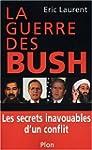 La guerre des Bush : Les secrets inav...