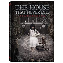 The House That Never Dies: Reawakening