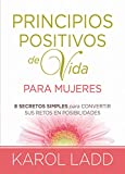 img - for Principios positivos de vida para mujeres: Ocho Secretos para convertir sus retos en posibilidades (Spanish Edition) book / textbook / text book