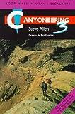 Canyoneering 3: Loop Hikes in Utah's Escalante (0874805457) by Allen, Steve