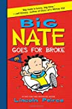 Lincoln Peirce Big Nate Goes for Broke (Big Nate (Harper Collins))