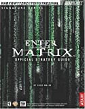 Enter the Matrix(TM) Official Strategy Guide (Bradygames Strategy Guides) (0744002710) by Walsh, Doug