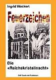 img - for Feuerzeichen - Die 'Reichskristallnacht': Anstifter und Brandstifter - Opfer und Nutzniesser (German Edition) book / textbook / text book