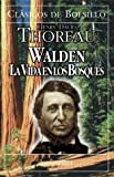 Walden, La Vida En Los Bosques (Spanish Edition)
