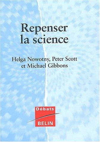 Repenser la science. Savoir et société à l'ère de l'incertitude