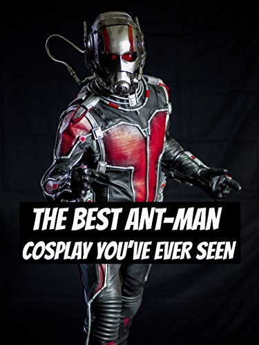 The Best Ant-Man Cosplay You've Ever Seen