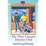 Three Cousins Detective Club Boxset, Volumes 1-6 (Three Cousins Detective Club) ~ Elspeth Campbell Murphy