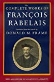 The Complete Works of Francois Rabelais (Centennial Book; a Wake Forest Studium Book) (0520064011) by François Rabelais