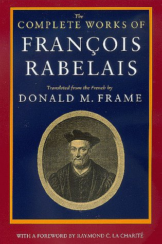 The Complete Works of Francois Rabelais (Centennial Books)