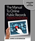 The Manual to Public Records Online: A Researcher's Tool to Using Online Resources of Public Record and Public Information