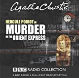 Murder on the Orient Express: Starring John Moffatt as Hercule Poirot (BBC Radio Collection)