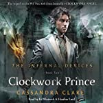 The Clockwork Prince: The Infernal Devices, Book 2 (       UNABRIDGED) by Cassandra Clare Narrated by Ed Westwick, Heather Lind