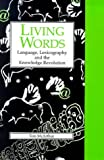 Living Words: Language, Lexicography and the Knowledge Revolution (LINGUISTICS AND LEXICOGRAPHY) (085989620X) by McArthur, Tom
