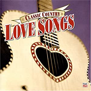 Classic Country: Love Songs