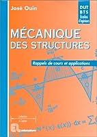 Mécanique des structures: Rappels de cours et applications. DUT - BTS - Licence - Maîtrise - 1re année d'école d'ingénieurs - CAPET - Agrégation