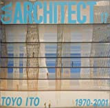 GAアーキテクト (17) 伊東豊雄 1970-2001―世界の建築家 (GA ARCHITECT Toyo Ito)