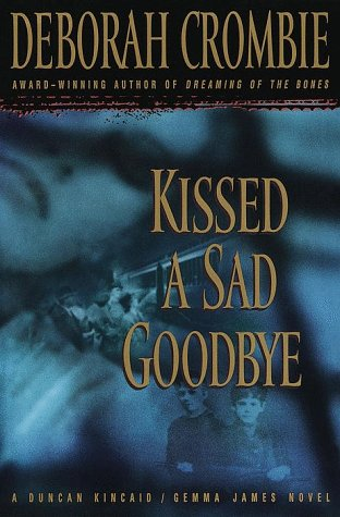 Kissed a Sad Goodbye (Duncan Kincaid/Gemma James Novels)