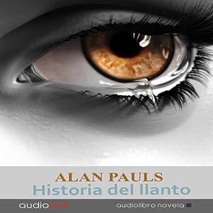 Historia del llanto [History of Crying] Audiobook