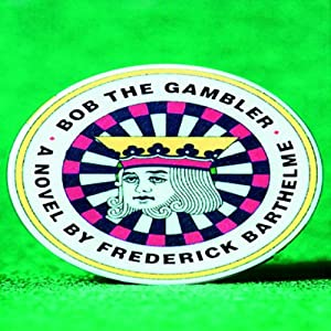 Bob the Gambler Audiobook