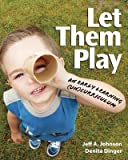 img - for Let Them Play( An Early Learning (Un)Curriculum)[LET THEM PLAY][Paperback] book / textbook / text book