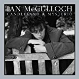 Ian McCulloch Candleland & Mysterio (Expanded 2cd Edition)