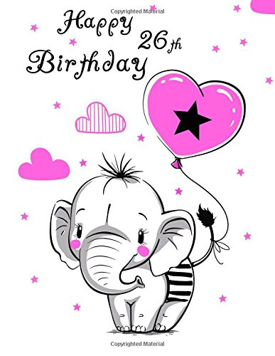 """Happy 26th Birthday: Notebook, Journal, Diary, 105 Lined Pages, Cute Elephant Themed Birthday Gifts for 26 Year Old Women, Daughter, Sister, Girlfriend, Best Friend, Co-Worker, Book Size 8 1/2"""" x 11"""" [Art, Black River] (Tapa Blanda)"""