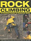 img - for Rock Climbing: A Practical Guide to Essential Skills: Techniques And Tips For Successful Climbing For Beginners book / textbook / text book