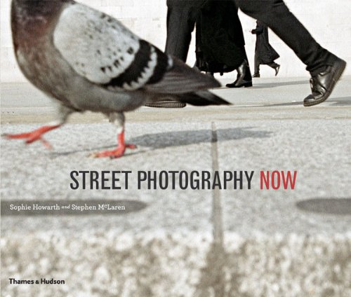 Street Photography Now: with 301 photograhs in color and black-and-white