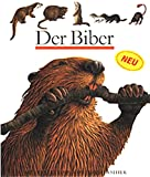 Der Biber. Meyer. Die kleine Kinderbibliothek,  Band 25 (3411086815) by Sylvaine Perols