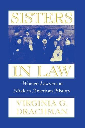 Sisters In Law: Women Lawyers in Modern American History