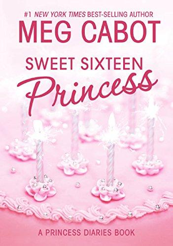 Sweet Sixteen Princess (Princess Diaries, Vol. 7 1/2) [Cabot, Meg] (Tapa Dura)