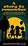 Halloween moral story for kids: The Ones to Remember: A light-hearted story for young readers to rethink of ghost who are passed away people + BONUS chapter of learning about emotions and feelings.
