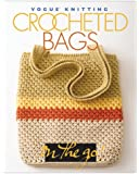 Vogue Knitting on the Go: Crocheted Bags (Vogue Knitting on the Go!)