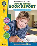 How to Write a Book Report: Grades 5-8, Reading Levels 3-4 (Writing Skills Series)