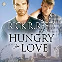 Hungry for Love Audiobook by Rick R. Reed Narrated by John Solo