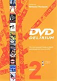 DVD Delirium Volume 2: The International Guide to Weird and Wonderful Films on DVD: v. 2