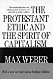Protestant Ethic and the Spirit of Capitalism (0024248606) by Max Weber