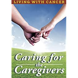 Living With Cancer: Caring For The Caregivers