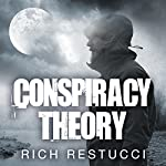 Conspiracy Theory: Zombie Theories Series, Book 2 | Rich Restucci